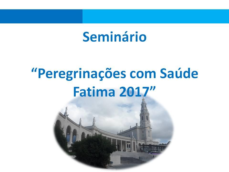 "Seminario ""Peregrinacoes com Saude – Fatima 2017"""